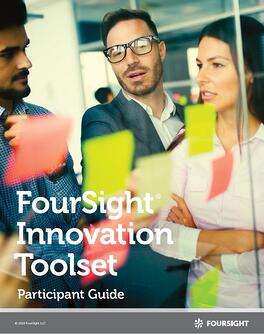 FourSight Innovation Toolset Participant Guide